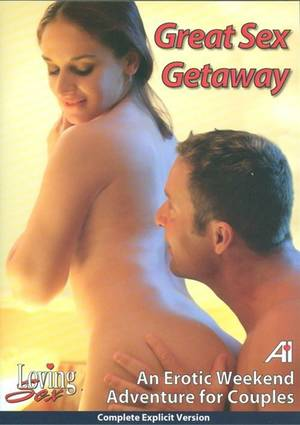 Adventure Couples Sex Porn - Great Sex Getaway: An Erotic Weekend Adventure For Couples
