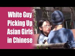 Asian Guy Captions - White Guy Picking Up Asian Girls Speaking Chinese